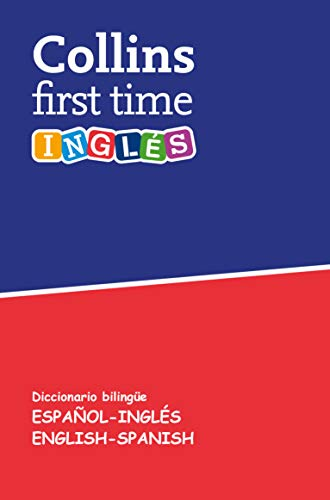 First Time Inglés: Diccionario bilingüe Español-Inglés | English-Spanish