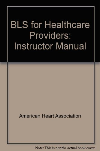 BLS for Healthcare Providers: Instructor Manual