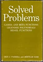 Solved Problems: Gamma and Beta Functions, Legendre Polynomials, Bessel Functions