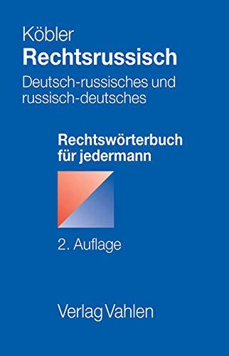 Rechtsrussisch: Deutsch-russisches und russisch-deutsches Rechtswörterbuch für jedermann