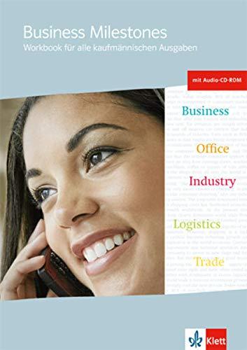Business Milestones. Workbook für alle kaufmännischen Ausgaben: Workbook + Audio-CD-ROM (Business Milestones. Englisch für kaufmännische Berufe)