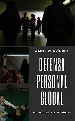 Defensa personal global: Protocolos y técnicas