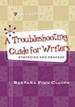 By Barbara Fine Clouse - A Troubleshooting Guide for Writers: Strategies and Process (7th Edition) (2012-01-21) [Paperback]