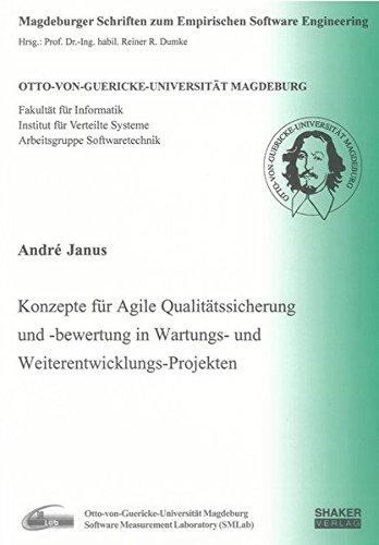 Konzepte für Agile Qualitätssicherung und -bewertung in Wartungs- und Weiterentwicklungs-Projekten (Magdeburger Schriften zum Empirischen Software-Engineering)
