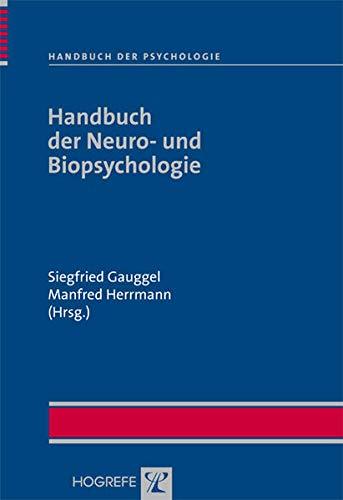 Handbuch der Neuro- und Biopsychologie (Handbuch der Psychologie)