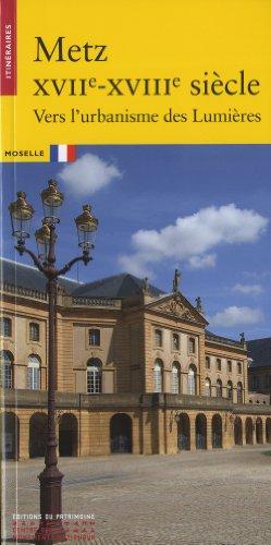 Metz XVIIe-XVIIIe siècle. Vers l'urbanisme des lum