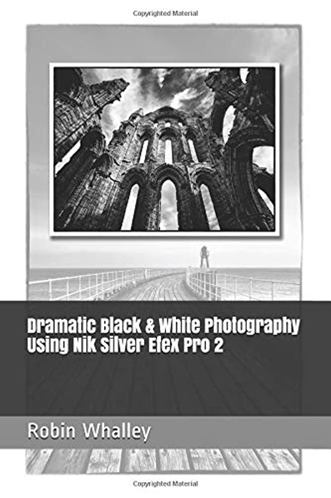 ナプキンラインしないでくださいDramatic Black & White Photography Using Nik Silver Efex Pro 2