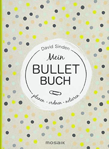 Mein Bullet Buch: Planen, ordnen, notieren