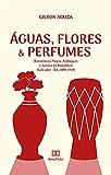 Águas, Flores & Perfumes: Resistência Negra, Atabaques e Justiça na República (Salvador - BA, 1890-1939) (Portuguese Edition)