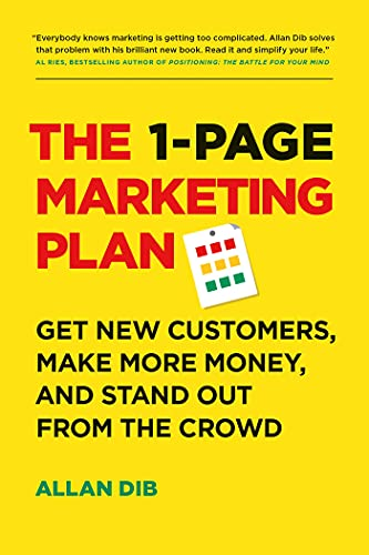 Compare Textbook Prices for The 1-Page Marketing Plan: Get New Customers, Make More Money, And Stand out From The Crowd Reprint Edition ISBN 9781989603680 by Dib, Allan