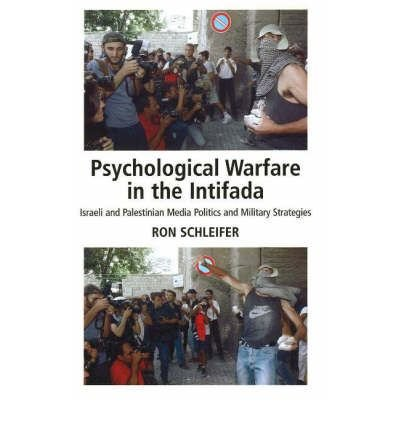 [PSYCHOLOGICAL WARFARE IN THE INTIFADA] by (Author)Schleifer, Ron Dr. on Nov-10-06