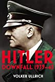 Hitler - Volume II: Downfall 1939-45