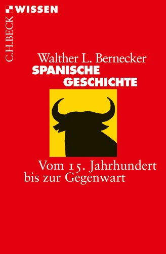 Spanische Geschichte: Vom 15. Jahrhundert bis zur Gegenwart