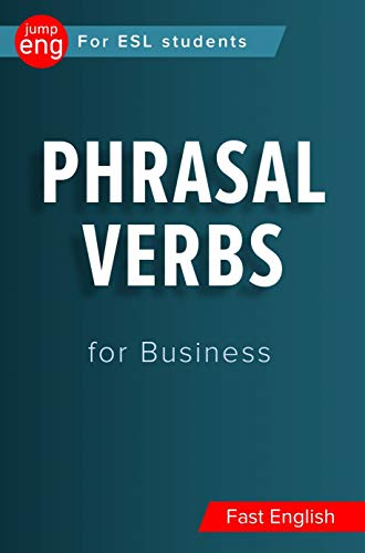 Phrasal Verbs for Business.: Meanings and sentences + Flash Cards for smartphones. (Fast English) (English Edition)