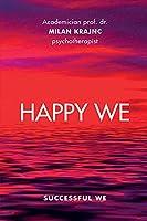 Happy We Successful We