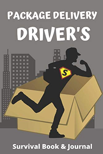 Package Delivery Driver's Survival Book & Journal: Package Driver's Companion, Perfect Gift for your Favorite Deliver Guy or Gal