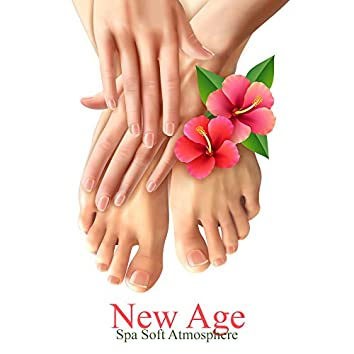 New Age Spa Soft Atmosphere: 2019 Music for Total Relaxation, Healing Massage Touch, Wellness, Sauna Sessions, Wellness