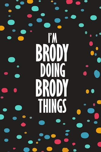 It's a Brody Thing You Wouldn't Understand: Funny Lined Journal Notebook, College Ruled Lined Paper, Gifts for BRODY :for boys and men, Matte cover