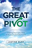 The Great Pivot: Creating Meaningful Work to Build a Sustainable Future