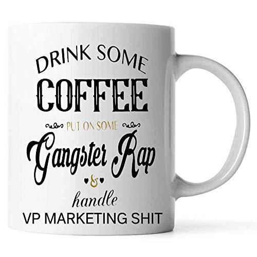 N\A Beba un Poco de café Póngase un Poco de Rap de gángster y vicepresidente de Marketing Mierda Taza de café Gangsta Rap Juramento Divertido Cerámica (Blanco,)