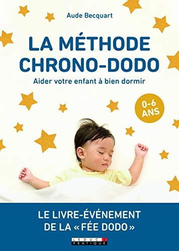 La méthode Chrono-dodo : Aider votre enfant à bien dormir