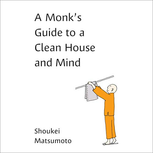 A Monk's Guide to a Clean House and Mind audiobook cover art