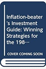 The inflation beater's investment guide: Winning strategies for the 1980s Hardcover