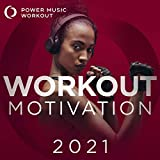 Workout Motivation 2021 (Nonstop Mix Ideal for Gym, Jogging, Running, Cardio, And Fitness)
