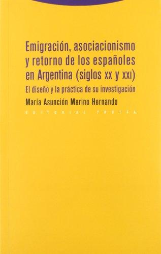 Emigración, asociacionismo y retorno de los españoles en Argentina (siglos XX y XXI): El diseño y la práctica de su investigación (Estructuras y Procesos. Antropología)