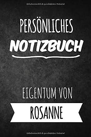 Rosanne Notizbuch: Persönliches Notizbuch für Rosanne   Geschenk & Geschenkidee   Eigenes Namen Notizbuch   Notizbuch mit 120 Seiten (Liniert) - 6x9