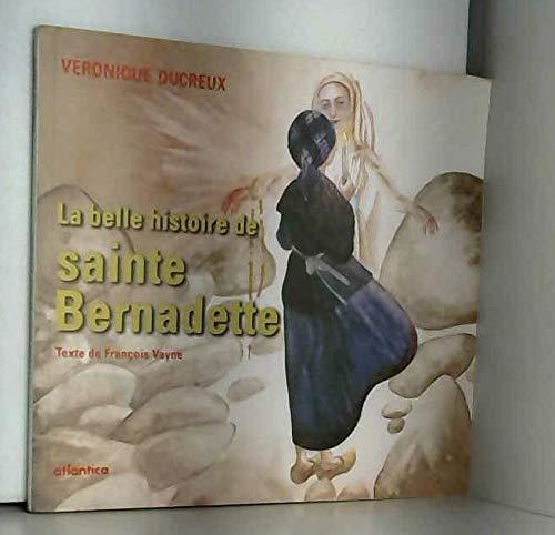 La belle histoire de sainte Bernadette