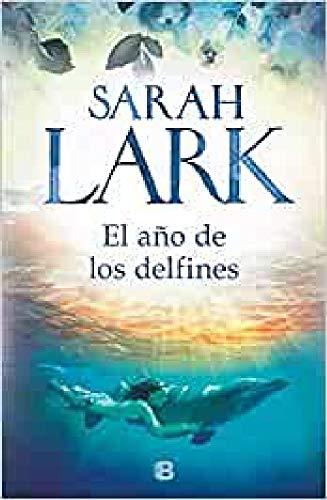 El año de los delfines (Grandes novelas)