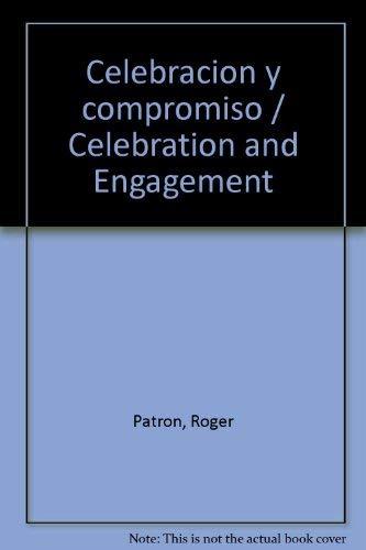 Celebracion y compromiso / Celebration and Engagement
