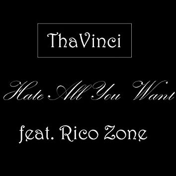 Hate All You Want (feat. Rico Zone)
