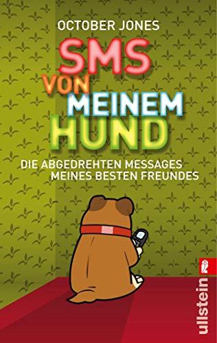 SMS von meinem Hund: Die abgedrehten Messages meines besten Freundes