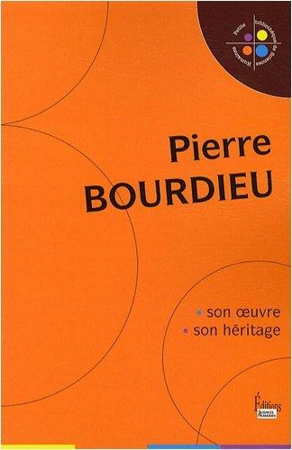 Pierre Bourdieu : Son oeuvre, son héritage by Louis-Jean Calvet;Pierre Chartier;Philippe Corcuff;Nathalie Heinich;Collectif(2008-11-06)