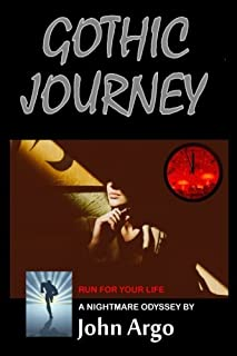 Gothic Journey: Run for Your Life: A Nightmare Odyssey in Sunny Southern California