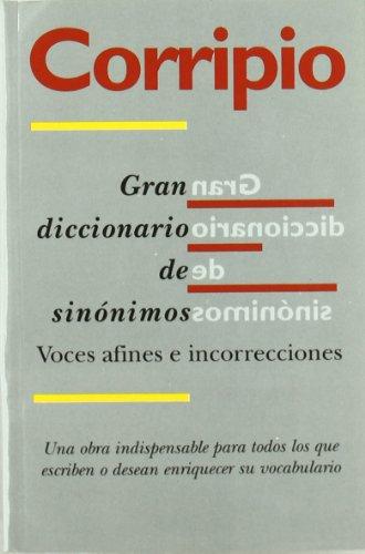 GRAN DICCIONARIO DE SINONIMOS: CORRIPIO (DICCIONARIOS)