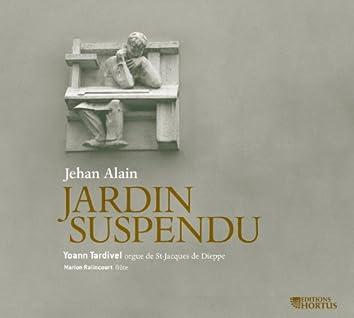 Alain: Jardin suspendu (Œuvres pour orgue)