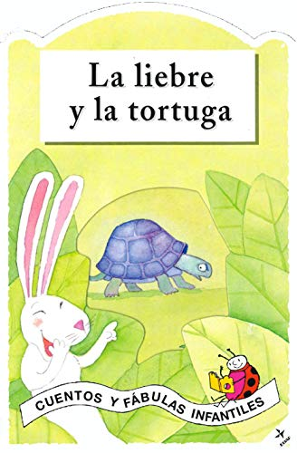 Liebre Y La Tortuga, La (Cuentos y Fábulas Infantiles)