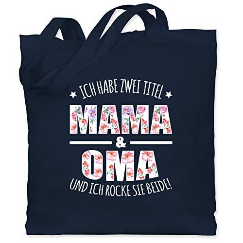 Shirtracer Muttertagsgeschenk - Ich habe zwei Titel: Mama & Oma und ich rocke sie beide floral weiß - Unisize - Navy Blau - Spruch - WM101 - Stoffbeutel aus Baumwolle Jutebeutel lange Henkel