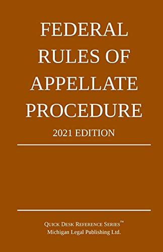 Compare Textbook Prices for Federal Rules of Appellate Procedure; 2021 Edition: With Appendix of Length Limits and Official Forms 2021st ed. Edition ISBN 9781640020962 by Michigan Legal Publishing Ltd
