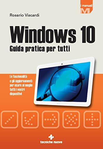 Windows 10: Guida pratica per tutti