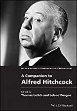 A Companion to Alfred Hitchcock (Wiley Blackwell Companions to Film Directors Book 12)