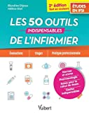 Les 50 outils indispensables de l'infirmier - Evaluations - Stages - Pratique professionnelle