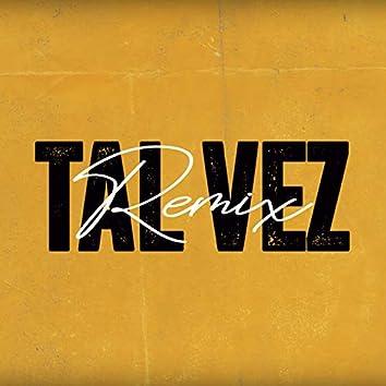 Tal Vez (Remix)