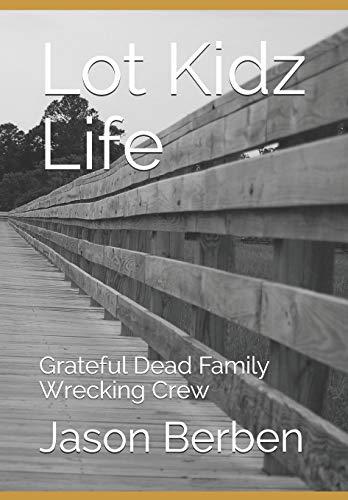 Lot Kidz Life: Grateful Dead Family Wrecking Crew (GDF 1, Band 1)