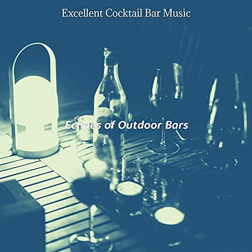 Excellent Cocktail Bar Music