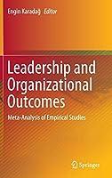 Leadership and Organizational Outcomes: Meta-Analysis of Empirical Studies