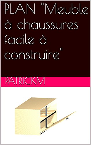 Amazon Com Plan Meuble A Chaussures Facile A Construire French Edition Ebook M Patrick Kindle Store
